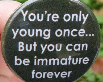immaturity button