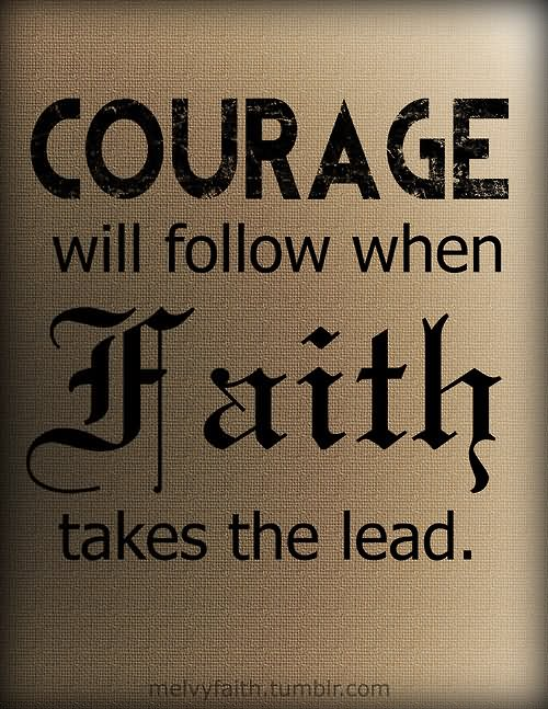 courage-will-follow-when-faith-takes-the-lead