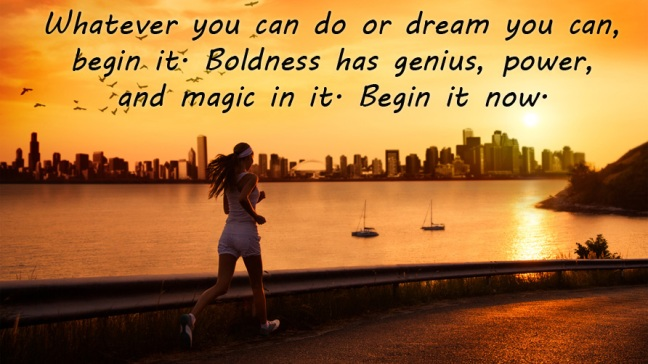 whatever-you-do-or-dream-you-can-begin-it-boldness-has-genius-and-power-and-magic-in-it17