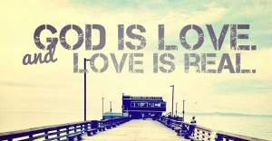 god-is-love-and-love-is-real