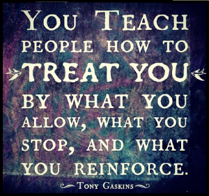 you-teach-people-how-to-treat-you