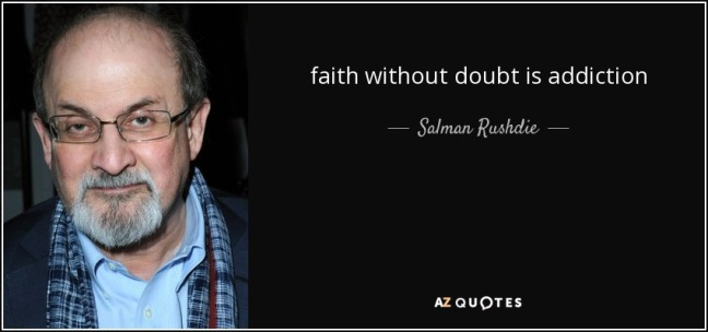 quote-faith-without-doubt-is-addiction-salman-rushdie-37-35-82